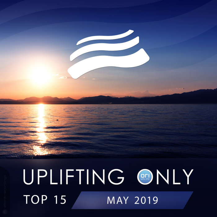 Uplifting Only Top 15 (May 2019) [2019]