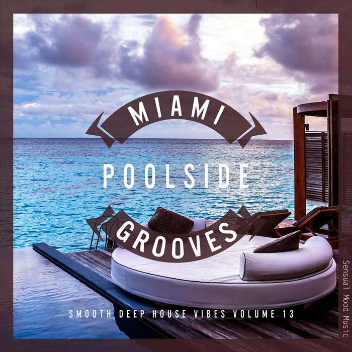 Miami Poolside Grooves (Vol. 13) [2019]