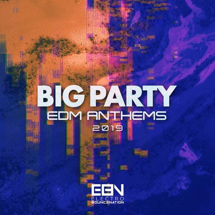 Big Party (EDM Anthems 2019) [2019]