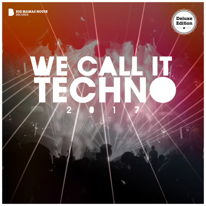We Call It Techno 2017 (Deluxe Version) [2017]