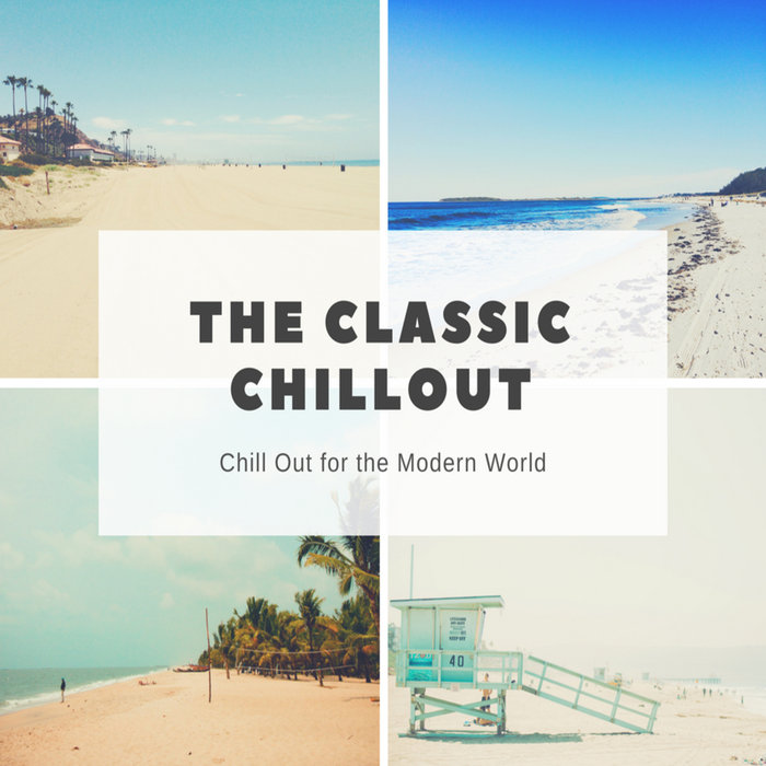 The Classic Chillout (Chill Out For The Modern World) [2018]