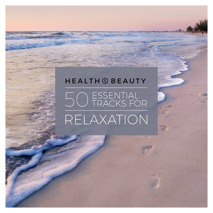 Health & Beauty (50 Essential Tracks For Relaxation) [2018]