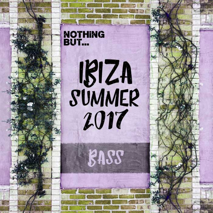 Nothing But... Ibiza Summer 2017 Bass