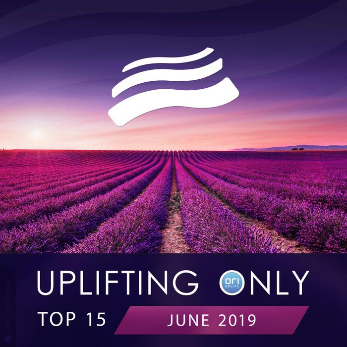 Uplifting Only Top 15 (June 2019) [2019]