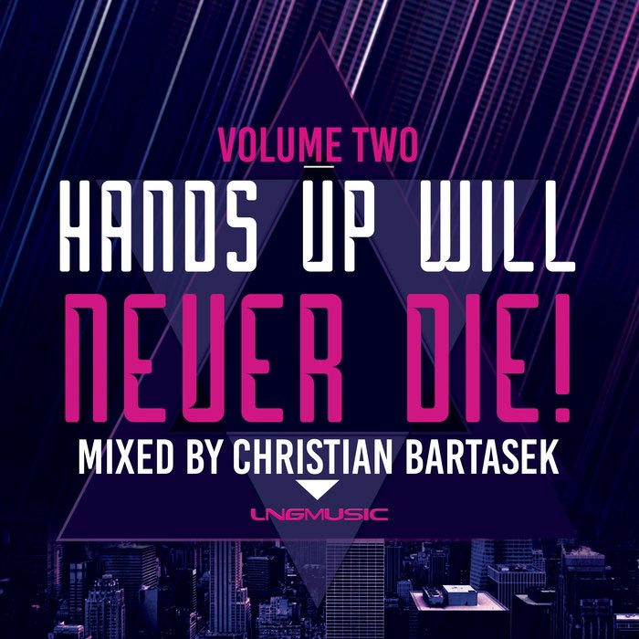 Hands Up Will Never Die (Vol. 2) [2019]