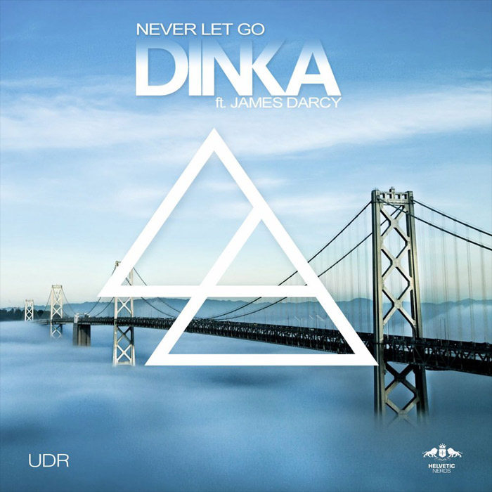 Dinka feat. James Darcy - Never Let Go [2013]
