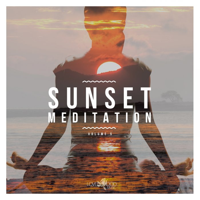Sunset Meditation: Relaxing Chill Out Music (Vol. 5) [2018]