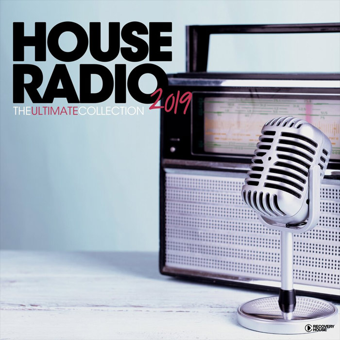 House Radio 2019 (The Ultimate Collection)