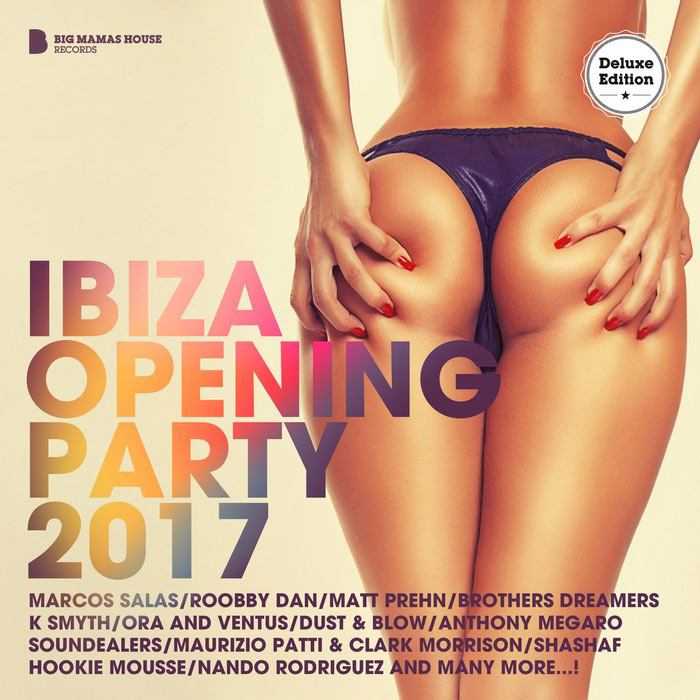 Ibiza Opening Party 2017 (unmixed tracks) [2017]