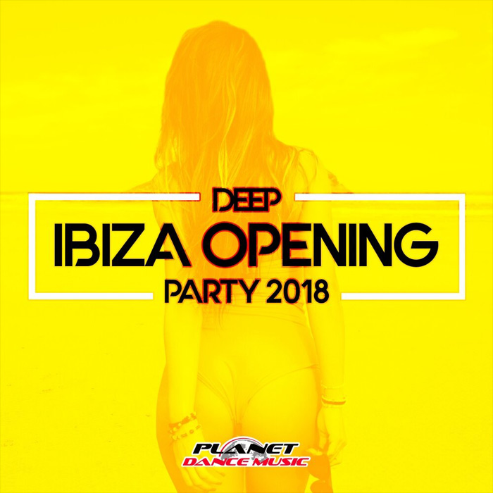 Deep Ibiza Opening Party 2018 [2018]