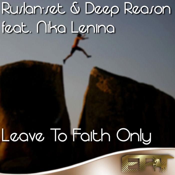 Ruslan-Set & Deep Reason - Leave To Faith Only (feat Nika Lenina - WizaDNeoN Soulfull remix)
