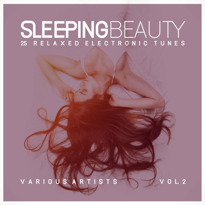 Sleeping Beauty (25 Relaxed Electronic Tunes) Vol. 2 [2018]