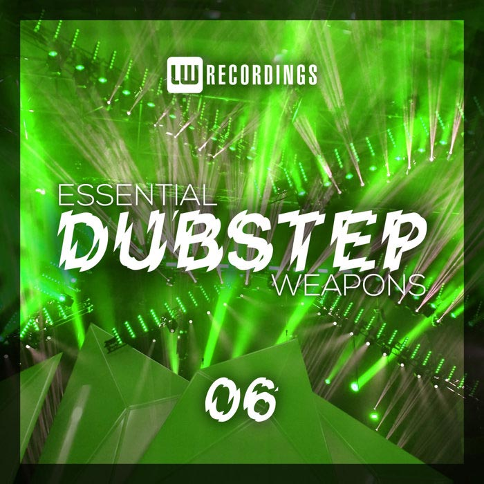 Essential Dubstep Weapons (Vol. 06) [2019]