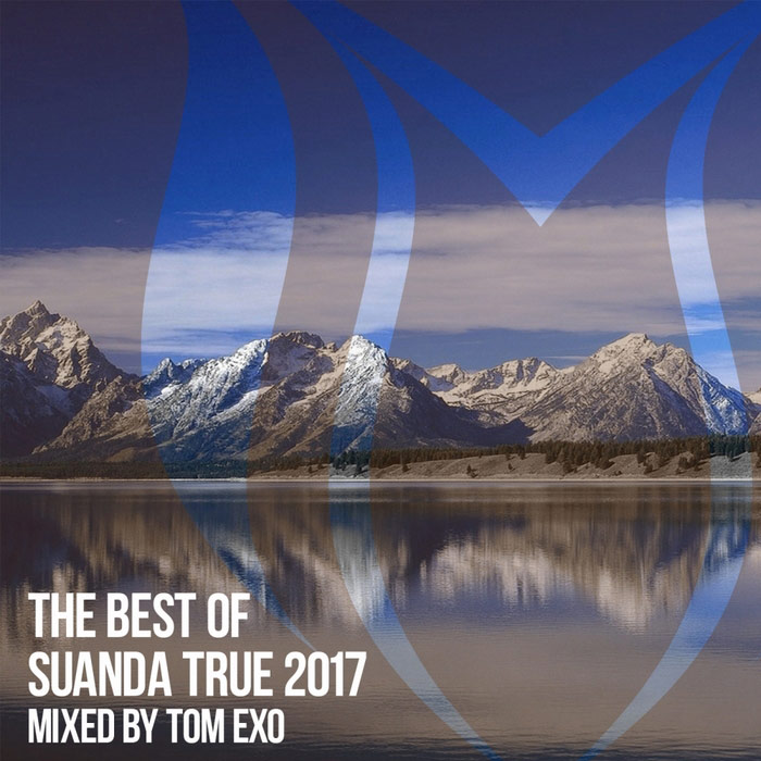 The Best Of Suanda True 2017 (Mixed By Tom Exo)