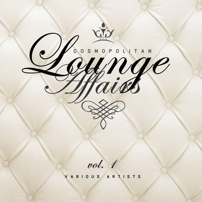 Cosmopolitan Lounge Affairs (Vol. 1) [2018]