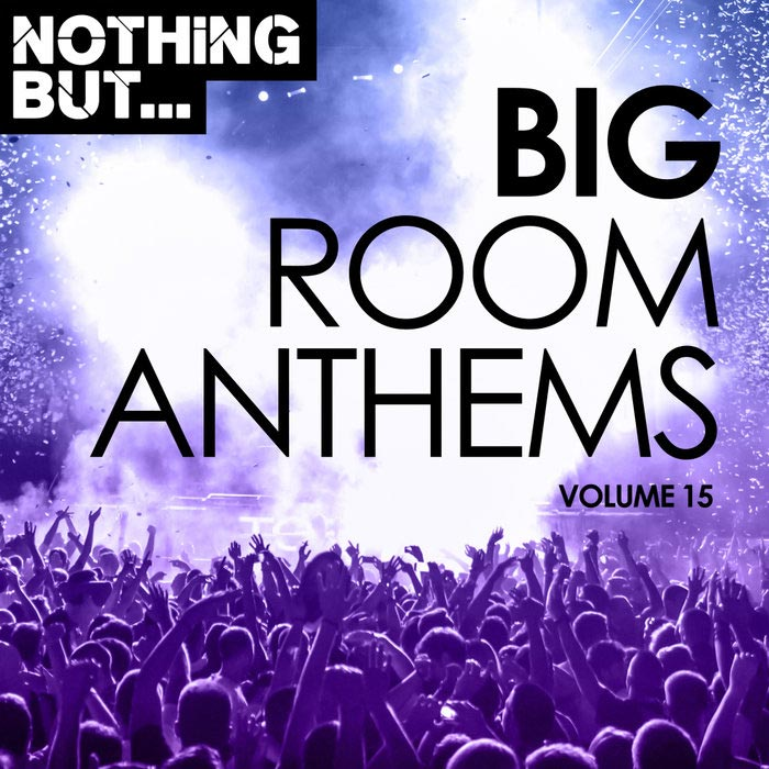 Nothing But... Big Room Anthems (Vol. 15) [2019]