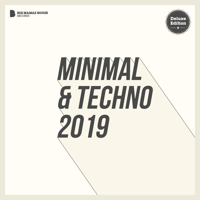 Big Mama's House Records: Minimal & Techno 2019 (Deluxe Version) [2018]