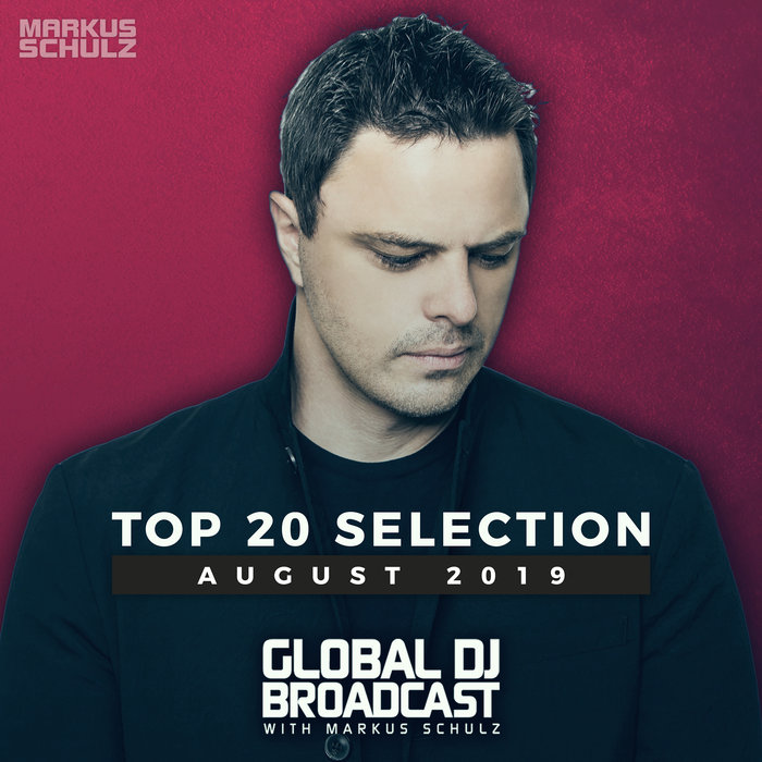 Global DJ Broadcast (Top 20 August 2019) [2019]