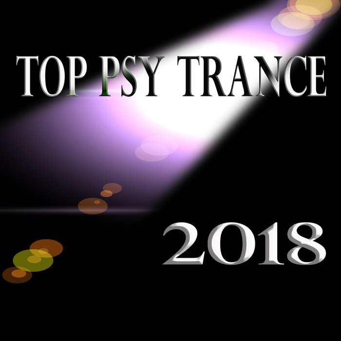 Top Psy Trance 2018
