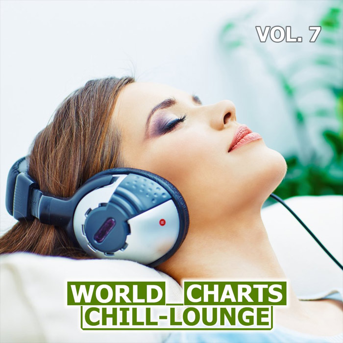 World Chill-Lounge Charts (Vol. 7) [2018]