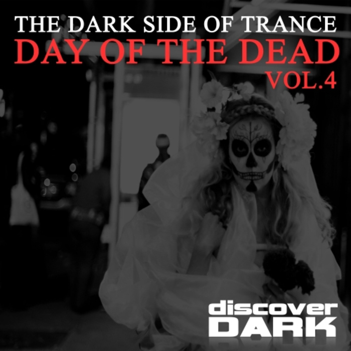 The Dark Side Of Trance: Day Of The Dead (Vol. 4)