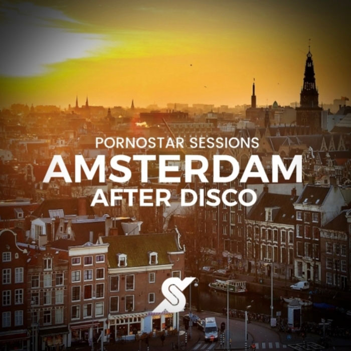 Amsterdam After Disco - Pornostar Sessions [2017]