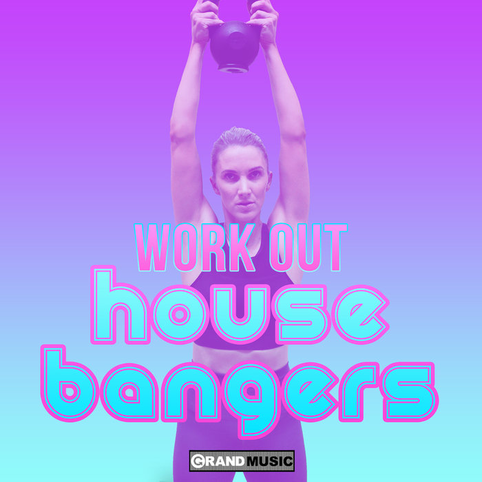 Workout House Bangers [2019]