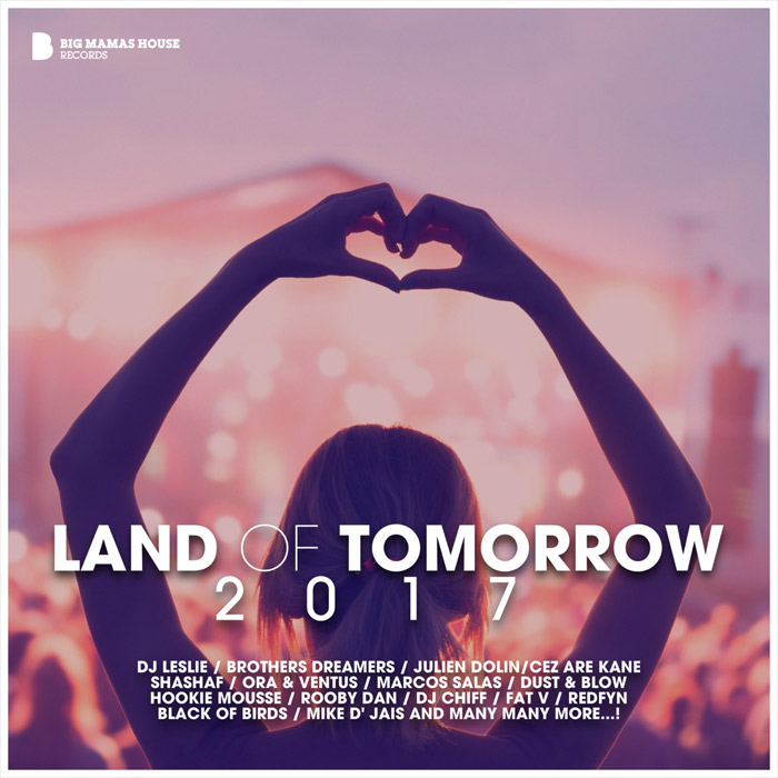 Land Of Tomorrow 2017 (unmixed tracks) (2017)