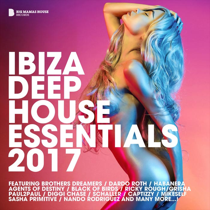Ibiza Deep House Essentials 2017 (unmixed tracks) [2017]