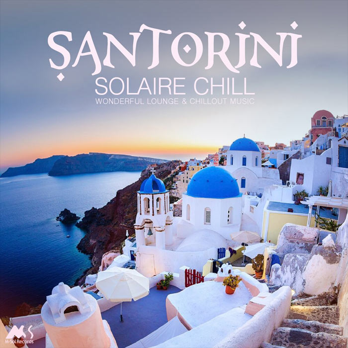 Santorini Solaire Chill (Wonderful Lounge & Chillout Music) [2018]