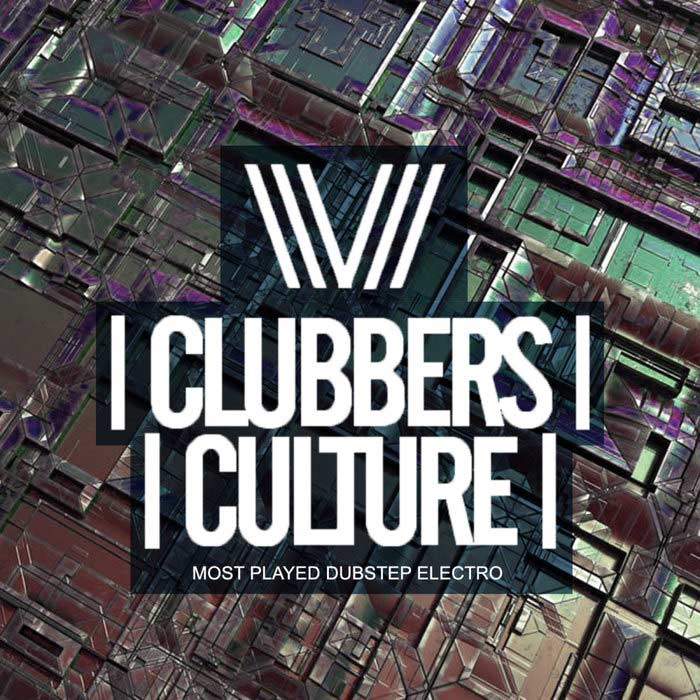 Clubbers Culture: Most Played Dubstep Electro [2019]