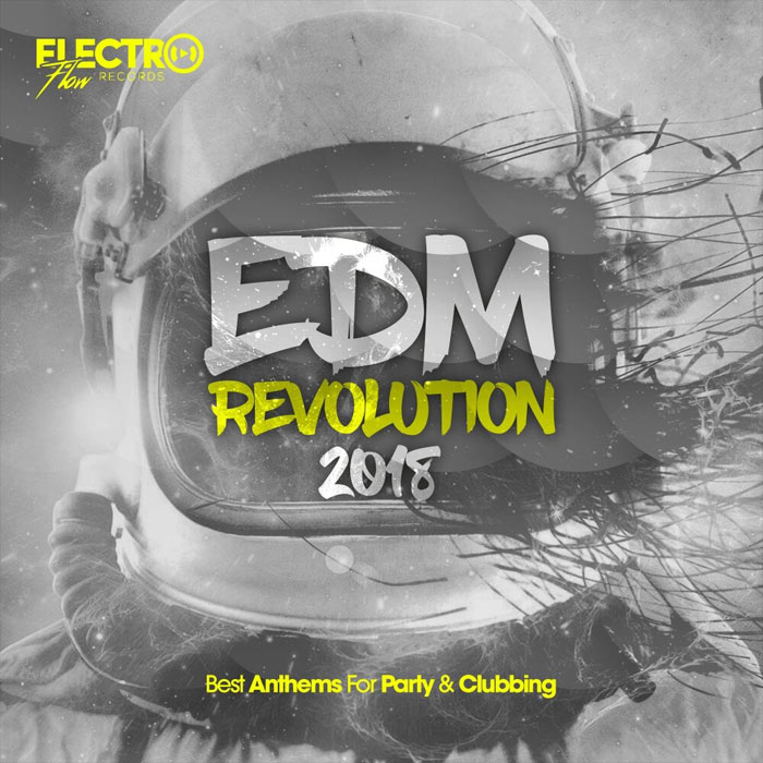 EDM Revolution 2018: Best Anthems For Party & Clubbing [2018]