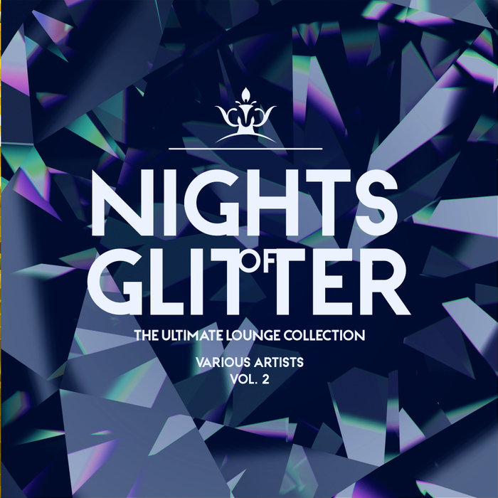 Nights Of Glitter (The Ultimate Lounge Collection) Vol. 2 [2019]