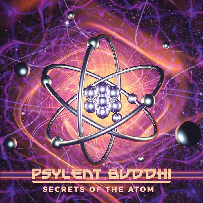 Psylent Buddhi - Secrets Of The Atom [2019]