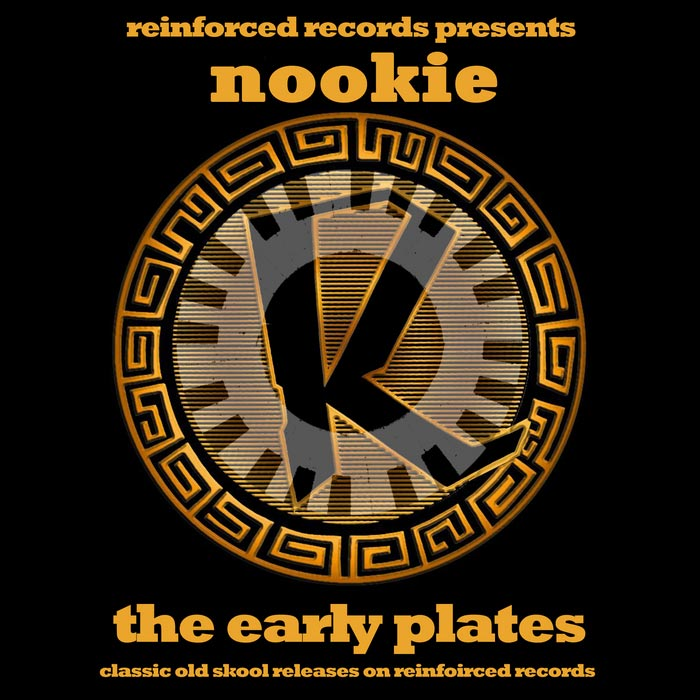Reinforced Presents Nookie: The Early Plates [2010]