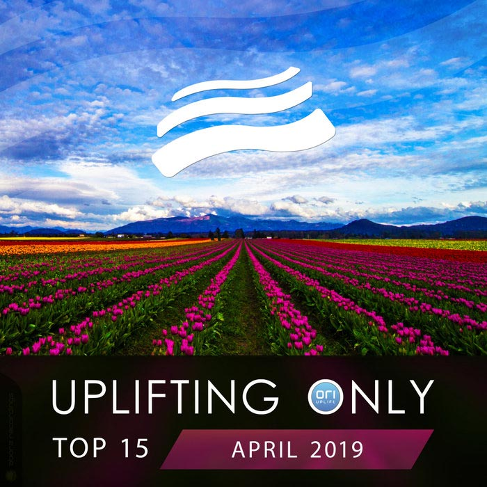 Uplifting Only Top 15 (April 2019) [2019]