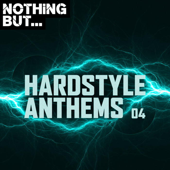 Nothing But... Hardstyle Anthems (Vol. 04) [2019]
