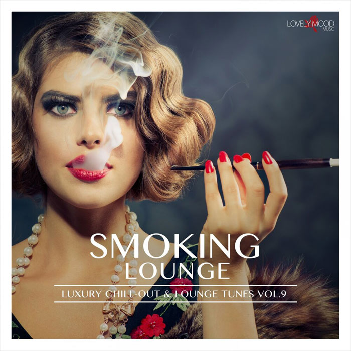 Smoking Lounge - Luxury Chill-Out & Lounge Tunes (Vol. 9) [2019]