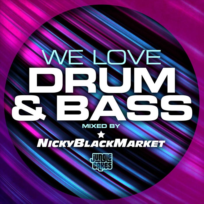 We Love Drum & Bass (Mixed by Nicky Blackmarket) [2019]
