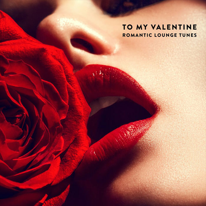 To My Valentine: Romantic Lounge Tunes [2019]