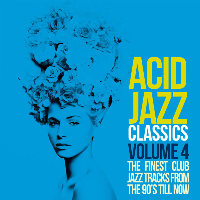 Acid Jazz Classics Vol. 4 (The Finest Club Jazz Tracks From the 90's Till Now)