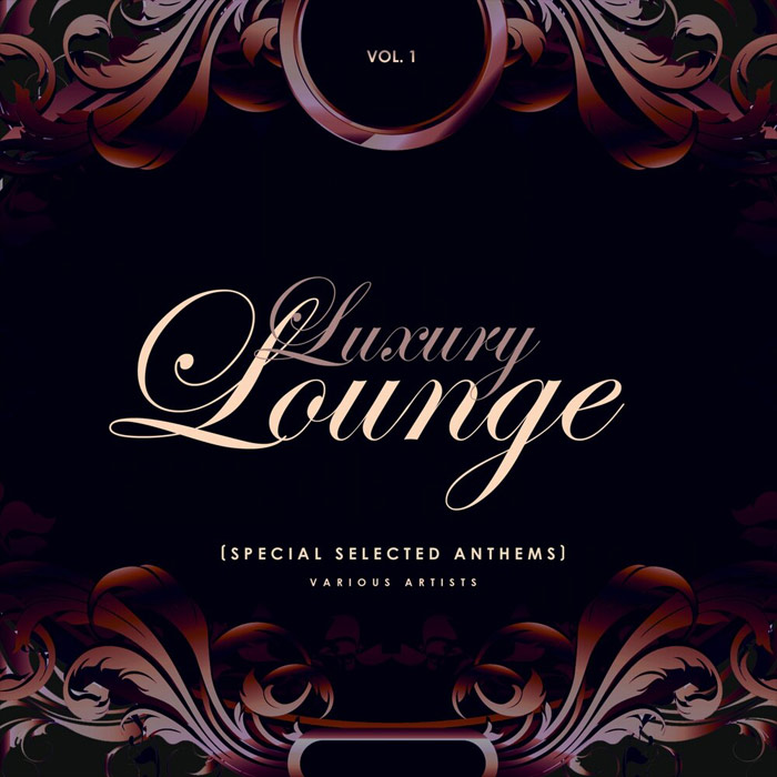 Luxury Lounge (Special Selected Anthems) Vol. 1 [2019]