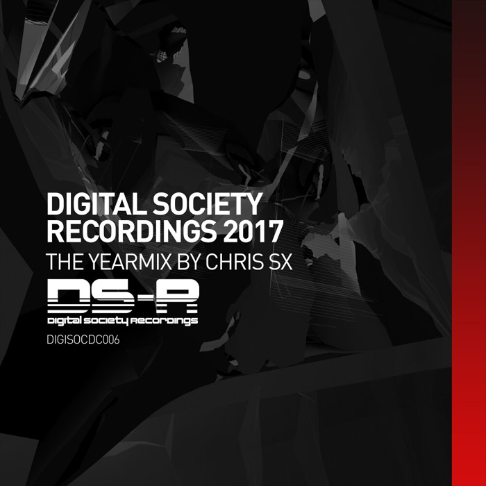 Digital Society Recordings 2017: The Yearmix (Mixed By Chris SX) [2017]