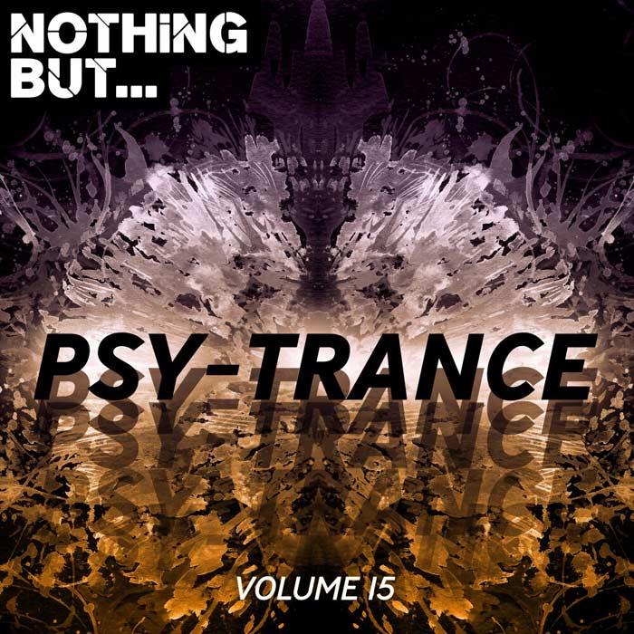 Nothing But... Psy Trance (Vol. 15) [2019]