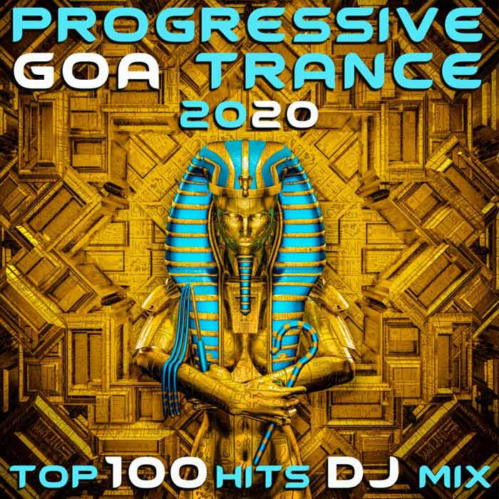 Progressive Goa Trance 2020 Top 100 Hits DJ Mix [2019]