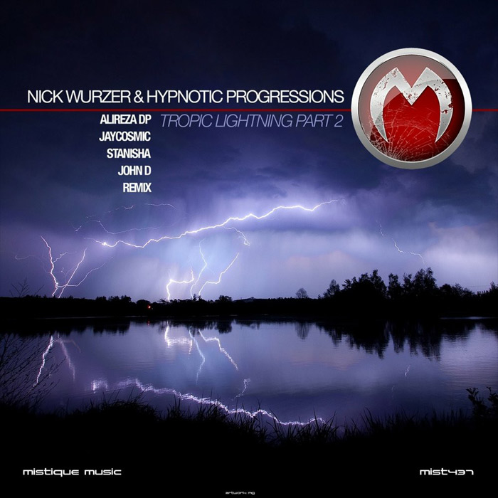 Nick Wurzer & Hypnotic Progressions - Tropic Lightning (Part 2) [2014]
