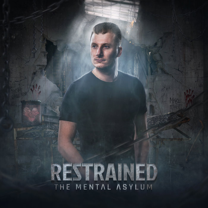 Restrained - The Mental Asylum [2019]