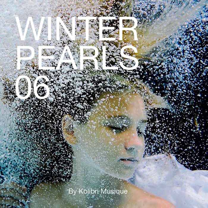 Winterpearls 06 Chillout For A Lovely Cold Breeze - Presented By Kolibri Musique [2018]
