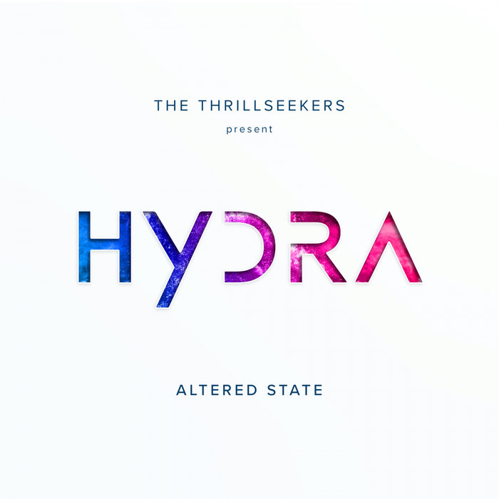 The Thrillseekers present Hydra - Altered State [2019]