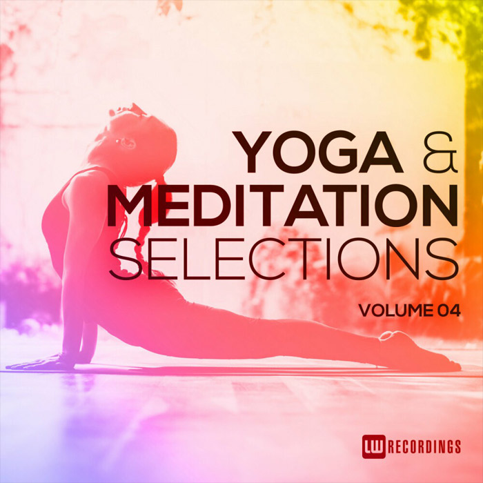 Yoga & Meditation Selections (Vol. 04) [2018]